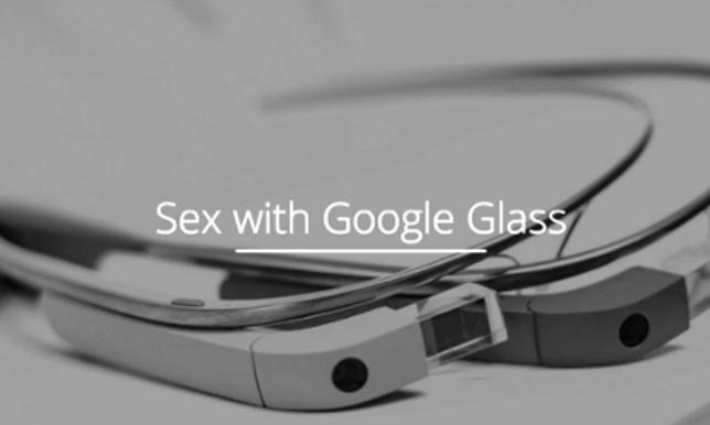 Τα google glass θα μας βάλουν τα γυαλιά στο σεξ!