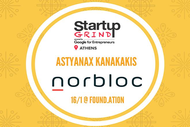 Startup Grind Athens Hosts Astyanax Kanakakis (Norbloc) 2
