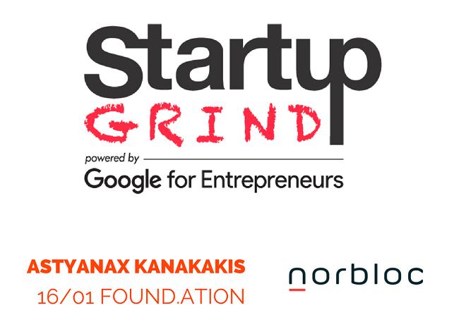 Startup Grind Athens Hosts Astyanax Kanakakis (Norbloc)