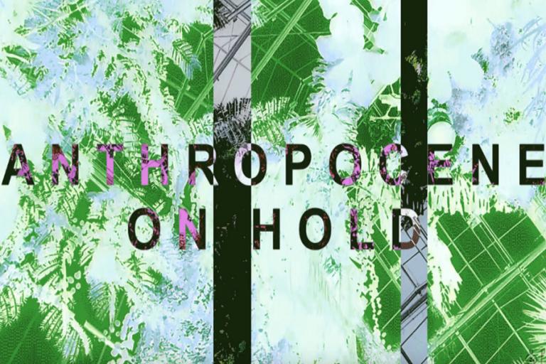 «Anthropocene on hold»: Μια διαδικτυακή έκθεση αφιερωμένη στην πανδημία και το περιβάλλον