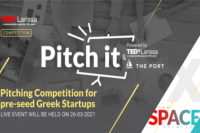 «Pitch it!»: Διαγωνισμός νεοφυών επιχειρήσεων του TEDxLarissa σε συνεργασία με την The Port
