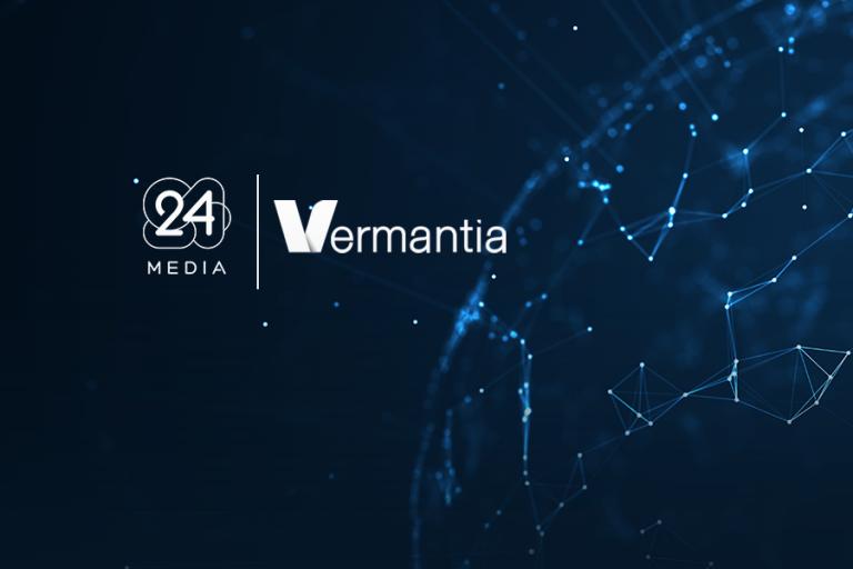 Συνεργασία της 24 MEDIA με τη Vermantia για στρατηγική ανάπτυξη σε video περιεχόμενο