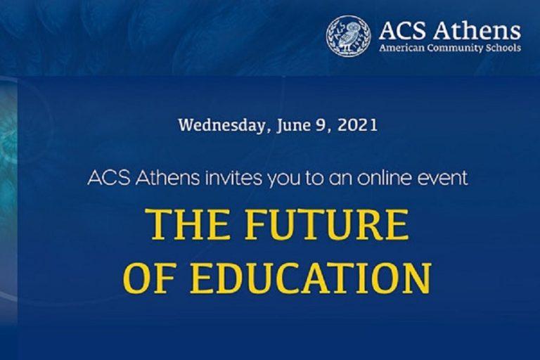 Διαδικτυακή εκδήλωση με θέμα «Το Μέλλον της Εκπαίδευσης» από το ACS Athens